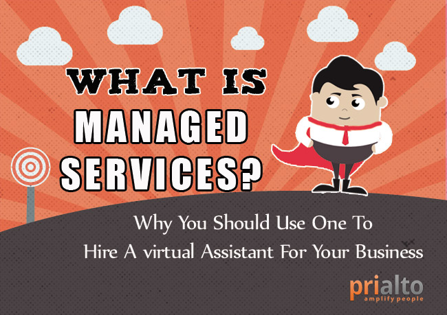 What is managed services and why you should use one to hire your next virtual assistant