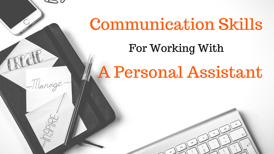 Communication Skills for working with a personal assistant