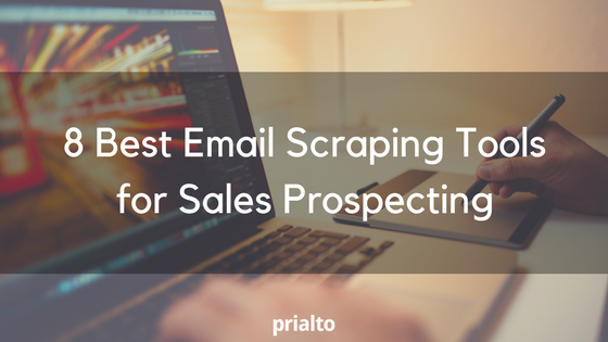 8 Best Email Scraping Tools for Sales Prospecting