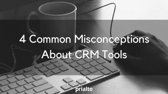 common misconceptions about crm tools