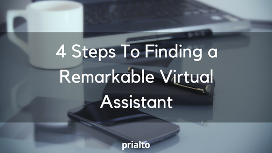 4 Steps To Finding a Remarkable Virtual Assistant
