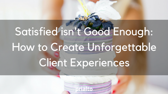 unforgettable client experiences