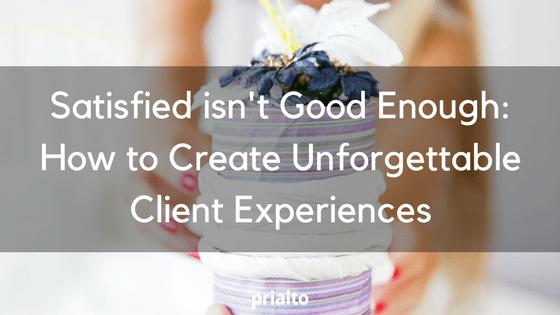 unforgettable client experiences