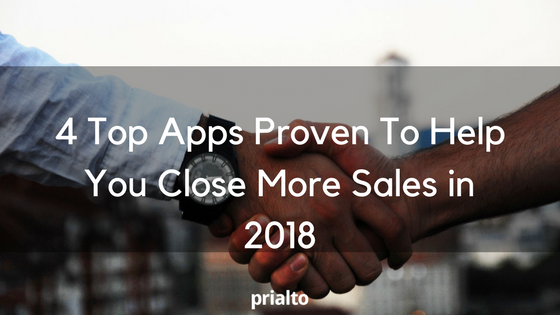 Top Apps To You Close Your Sales in 2018