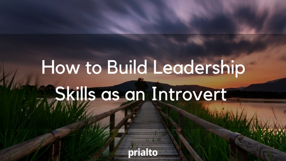 How to build leadership skills as an introvert