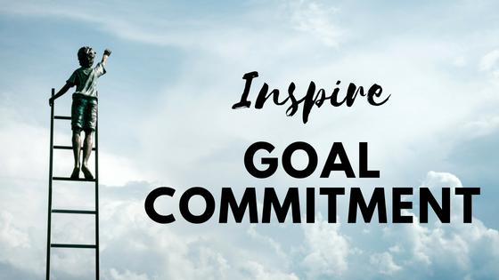 Inspire goal commitment