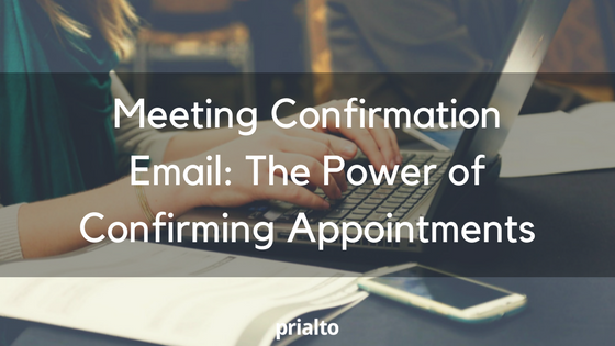 Meeting Confirmation Email The Power Of Confirming Appointments